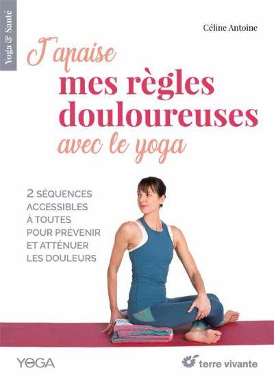 Règles douloureuses Yoga Céline Antoine